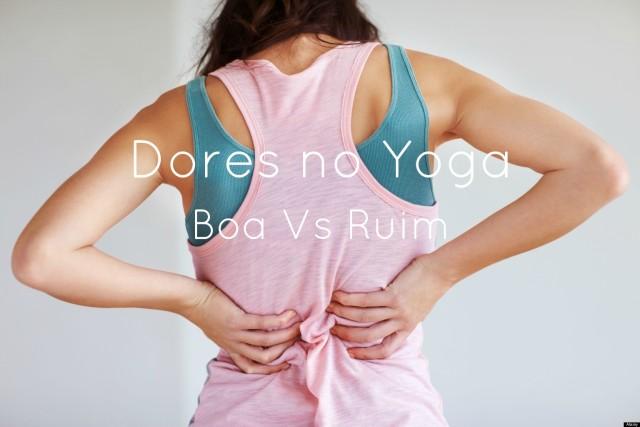 Dores no Yoga Boa Vs. Ruim